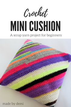CROCHET MINI CUSHION | a scrap yarn project for beginners | made by demi