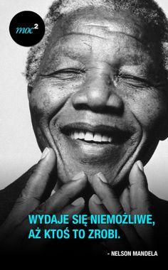 """""""Wydaje się niemożliwe, aż ktoś to zrobi."""" - #NelsonMandela #cytaty #motywacja"""