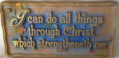 I can do all things through Christ which strengtheneth me