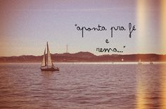 É disso que eu to precisando, um barquinho no meio do mar,perdida e livre