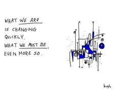 What We Are and What We Must Be | Gapingvoid Art