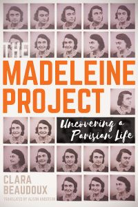 The Madeleine Project: Uncovering a Parisian Life (and, Serendipitously, My Own Little Madeleine Project)