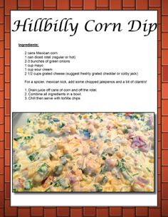 Awesome corn dip recipe my cousin Heather found.  Very simple to make!