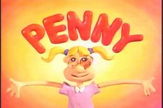 Penny - From Pee Wee's Playhouse Hey @Angie Campbell! lol Remember Penny?!