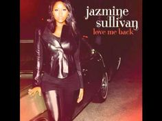 YouTube~ Jazmine Sullivan- 10 seconds