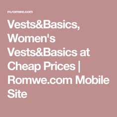 Vests&Basics, Women's Vests&Basics at Cheap Prices | Romwe.com Mobile Site