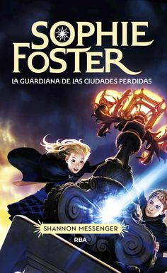 Spanish cover for KEEPER OF THE LOST CITIES (aka: SOPHIE FOSTER: La Guardiana de las Ciudades Perdidas). Available 5/9/13 from RBA Libros