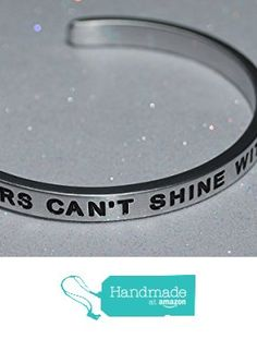 Stars Can't Shine Without Darkness |:| Engraved Handmade Jewelry Bracelet Silver Color from Say It and Wear It Jewelry https://www.amazon.com/dp/B01I8A6XYK/ref=hnd_sw_r_pi_dp_xwlHxb87J071Y #handmadeatamazon