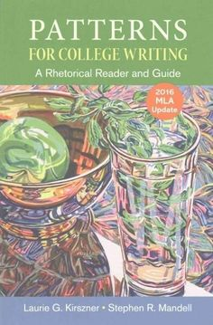 Patterns for College Writing: A Rhetorical Reader and Guide: 2016 Mla Update