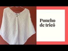 Poncho de Tricô Mania do Tricochê - YouTube V Neck, Mens Tops, Youtube, Pasta, Fashion, Winter Poncho, Father And Son Shirts, Knit Poncho, Cape Clothing