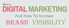 image : What Is Digital Marketing: How To Increase Brand Visibility