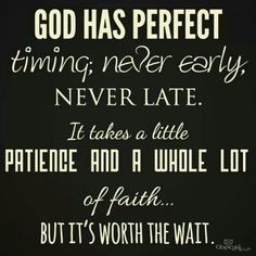 God has perfect timig