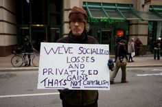 We've socialized losses and privatized gains - that's not capitalism!