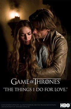 The things I do for love - Jamie Lannister - Game of Thrones