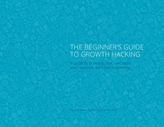 The Beginner's Guide to Growth Hacking by Frederik Hermann via slideshare Growth Hacking, Hacks, Marketing, Startups, Hard Work, Infographics, Internet, Base, Twitter