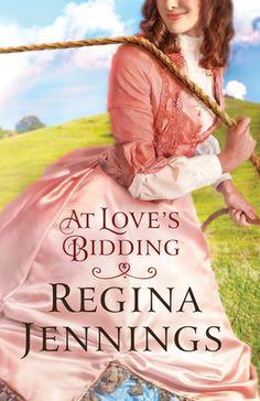 At Love's Bidding  by: Regina Jennings, December 2015