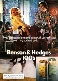 """""""If you got bopped doing the bump wit your soft pack, try our hard pack"""" - Benson & Hedges 1977"""