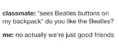 """that Hard Day's Night referance tho :p """"No actually, we're just good friends"""""""
