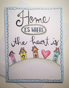A personal favorite from my Etsy shop https://www.etsy.com/listing/255848217/home-is-where-the-heart-is-blank