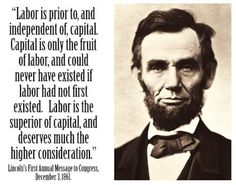 Wall Quote Labor Is Prior To C and Independent Of Capital ABRAHAM LINCOLN