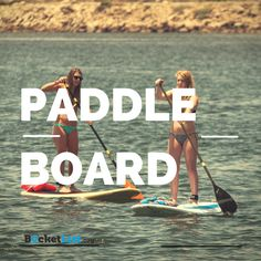 PADDLE BOARD summer bucket list