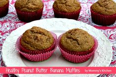 Mommy's Kitchen - Old Fashioned & Southern Style Cooking: Healthy Peanut Butter Banana Muffins