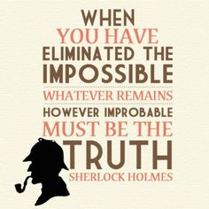 The most memorable quotes from Sherlock Holmes, a book based on a novel. Find important Sherlock Holmes Quotes from the book. Sherlock Holmes Quotes about anything that is impossible. Sherlock Holmes Quotes, Sherlock Bbc, Sherlock Poster, Watch Sherlock, Sherlock Fandom, Jim Moriarty, Johnlock, Jeremy Brett, Andrew Scott