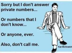 If you must call me, Let me know in advance so I can mentally prepare lol
