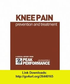 Knee Pain Prevention and Treatment (9781905096305) Jane Taylor , ISBN-10: 1905096305  , ISBN-13: 978-1905096305 ,  , tutorials , pdf , ebook , torrent , downloads , rapidshare , filesonic , hotfile , megaupload , fileserve