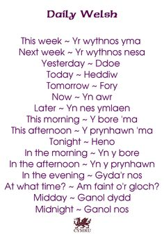 Daily Welsh - days and times Welsh Words, Welsh Phrases, Welsh Sayings, Learn Welsh, Welsh English, Welsh Language, Wales Uk, North Wales, Scottish Gaelic
