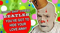 You've Got To Hide Your Love Away - Beatles cover - Puddles Pity Party