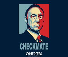 """""""Checkmate"""" by donnie T-shirts, Tank Tops, V-necks, Sweatshirts and Hoodies are on sale until March 5th at www.OtherTees.com #HouseOfCards #FrankUndrwood #OtherTees"""