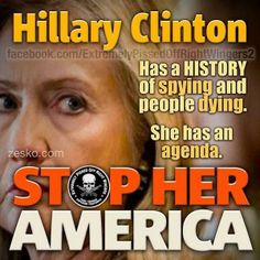 Hillary Clinton: has a history of SPYING and people DYING.  #JusticeForBenghazi4