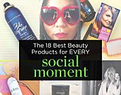 The 18 Best Beauty Products for EVERY Social Moment