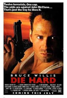 Die Hard : One of my favorite movies... Bruce Willis.. OMG.. he looks so young !  Nakatomi Plaza.. Japanese company's office.. :-)
