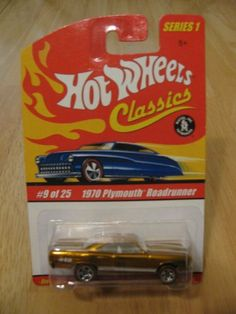 Hot Wheels Classics Series 1 - 1970 Plymouth Roadrunner #9 of 25 by Mattel. $10.00. Hot Wheels Classics Series 1 - 1970 Plymouth Roadrunner #9 of 25. Color is Metallic Gold. Die Cast body & chassis. Special Paint. Limited Edition. You will receive the exact item pictured. HW26