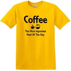 coffee most important meal yellow visit our store today.