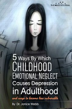5 Ways Childhood Emotional Neglect Causes Depression in Adulthood - themindsjournal. Causes Of Depression, Battling Depression, Living With Depression, How To Cure Depression, Dealing With Depression, Depression Treatment, Depression In Teens, Health