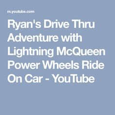 Ryan's Drive Thru Adventure with Lightning McQueen Power Wheels Ride On Car - YouTube