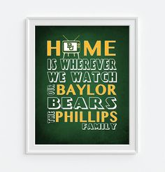 """Home is wherever we watch the Baylor Bears"" personalized printout"