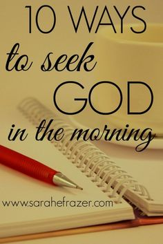 10 Ways to Seek God in the Morning - Sarah E. Frazer