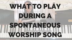 What to Play During a Spontaneous Worship Song Worship Backgrounds, Worship Songs, Say Hi, Need To Know, Keys, Social Media, Teaching, Play, Inspired
