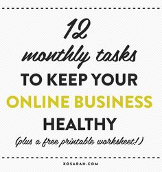 12 monthly tasks to keep your online business healthy + a printable worksheet