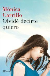 Olvide decirte quiero - Monica Carrillo Portada