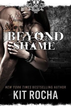 Beyond Shame (Beyond, Book #1) by Kit Rocha, http://smile.amazon.com/dp/B009BURC6K/ref=cm_sw_r_pi_dp_9ZMjub1F9J6A9