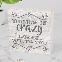 Shop Funny Office Work Space Job Quote Art Wooden Box Sign created by CozyCreekCabin. Rustic Office Decor, Office Wall Decor, Decorating Office At Work, Office Setup, Office Organization, Business Office Decor, Office Signs, Medical Office Decor, Office Cubicle