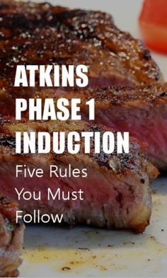 Atkins phase 1, induction. If you aren't following these five rules, you aren't doing Atkins. You're doing something else, lol.