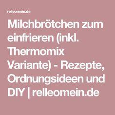 Milchbrötchen zum einfrieren (inkl. Thermomix Variante) - Rezepte, Ordnungsideen und DIY | relleomein.de
