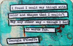 Georgia O'Keeffe Creativity Quote | Materials used: Gesso He… | Flickr