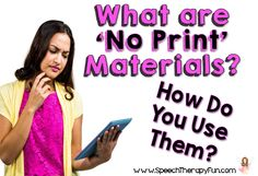 from Speech Therapy Fun comes a post on No Print Materials and how to download, open, and use them.